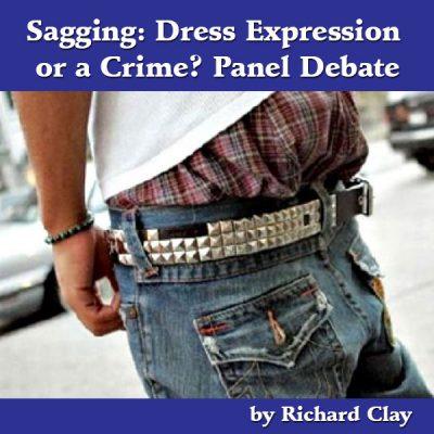 Sagging: Dress Expression or a Crime? Panel Debate