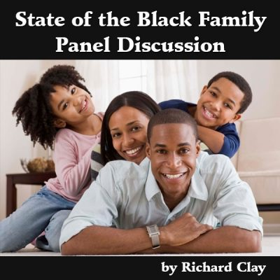 State of the Black Family Panel Discussion