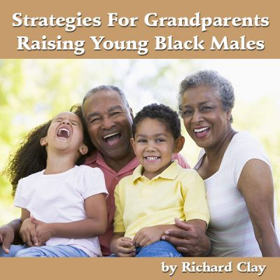 Strategies For Grandparents Raising Young Black Males