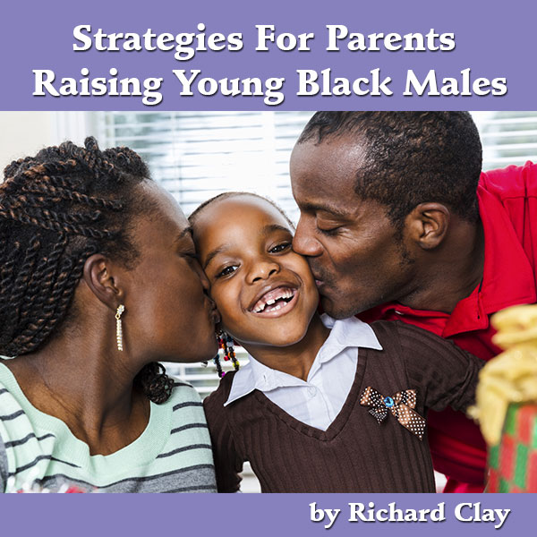 Strategies For Parents Raising Young Black Males
