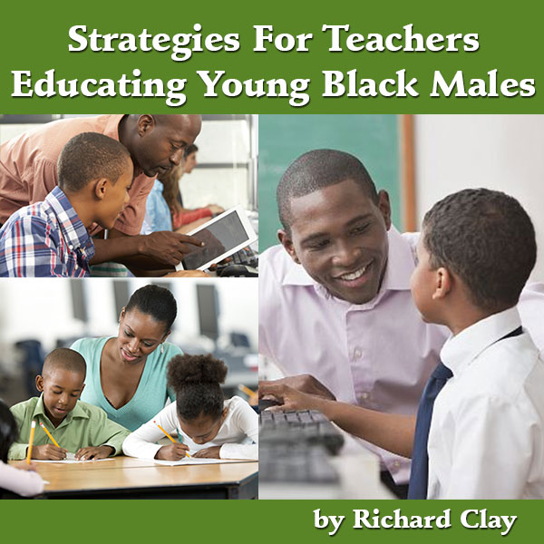Strategies For Teachers Educating Young Black Males